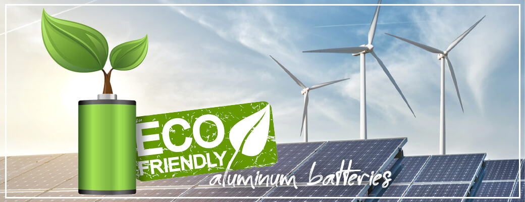 Eco-friendly aluminum batteries might power solar and wind farms